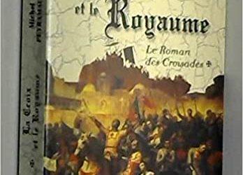 Le Roman des croisades : tome 1La Croix et le royaume