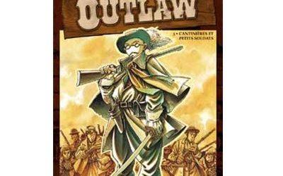 Outlaw – Tome 3 : Cantinière et petits soldats