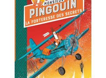 Monsieur Pingouin  : La Forteresse des secrets Tome 2