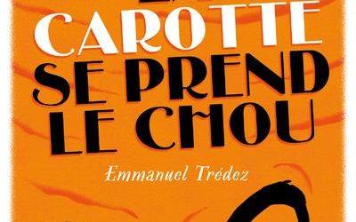 La carotte se prend le chou : 4 enquêtes vitaminées d'Achille Carotte