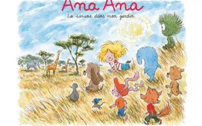 Ana Ana Tome 9 : La Savane dans mon jardin