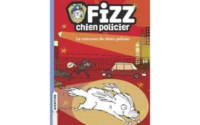 Fizz, chien policier – Le concours de chien policier Tome 01