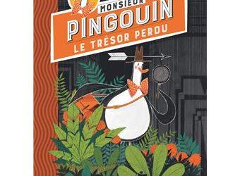 Monsieur Pingouin – Tome 1 : Le trésor perdu
