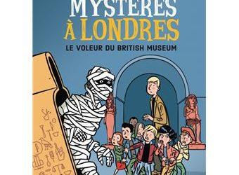 Mystères à Londres – Tome 1 : Le voleur du british museum