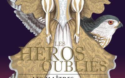 Les héros oubliés : Tome 2  Les maîtres