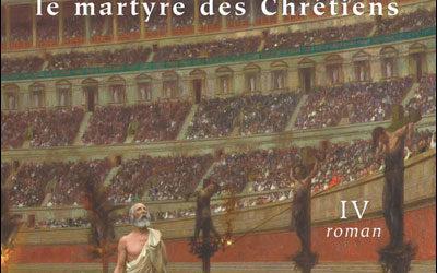 Les Romains : tomes 4 Marc Aurèle, le martyre des chrétiens