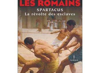 Les Romains tome 1  : Spartacus, la révolte des esclaves