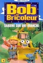 Bob le bricoleur 1 : Sardine sur une branche