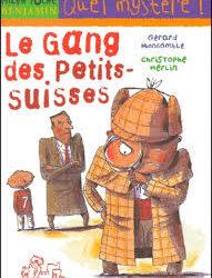 Les enquêtes fabuleuses du fameux Félix File-Filou – : Le gang des petits suisses