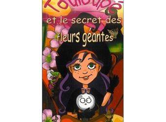 Touloupé et le secret des fleurs géantes