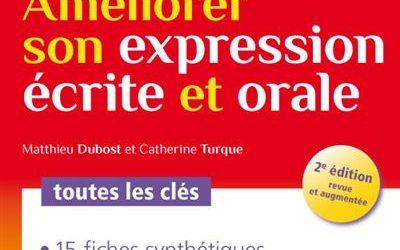 Améliorer son expression écrite et orale. Toutes les clés – 2e édition revue et augmentée