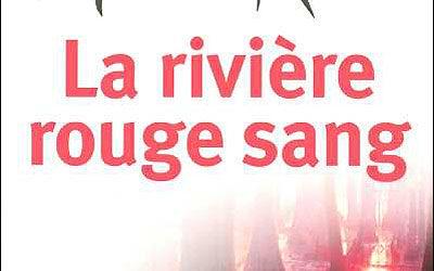 La rivière rouge sang