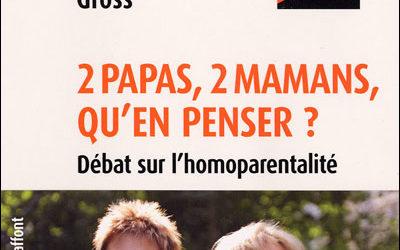 2 papas, 2 mamans, qu'en penser ?