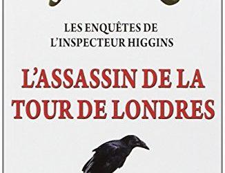 Les enquêtes de l'inspecteur Higgins – Tome 2 : L'assassin de la Tour de Londres